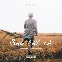 Album Sau Tất Cả - ERIK ST.319