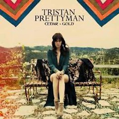 Cedar And Gold - Tristan Prettyman