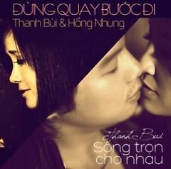 Sống Trọn Cho Nhau (Single) - Thanh Bùi