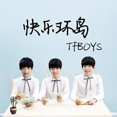 快乐环岛 / Vòng Xoay Vui Vẻ (EP) - TFBoys