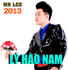 Album Mr Lee 2013 - Lý Hào Nam