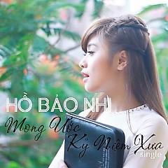 Mong Ước Kỷ Niệm Xưa (Single) - Hồ Bảo Nhi