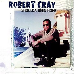 Album Shoulda Been Home - Robert Cray