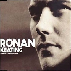 When You Say Nothing At All (CDS) - Ronan Keating