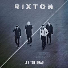 Let The Road (Deluxe Version) - Rixton