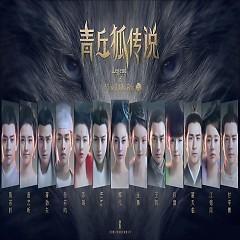 青丘狐传说 音乐原声 / Truyền Thuyết Thanh Khâu Hồ OST - Various Artists