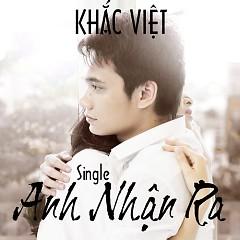 Album Anh Nhận Ra (Single) - Khắc Việt