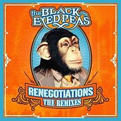 Renegotiations The Remixes - The Black Eyed Peas