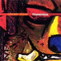 Album Vitaminless - Cowboy Bebop