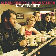 New Favorite - Alison Krauss