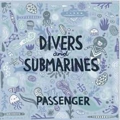 Divers And Submarines - Passenger