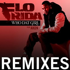 Who Dat Girl (Remix) - Flo Rida,Akon
