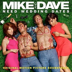 Album Mike And Dave Need Wedding Dates OST
