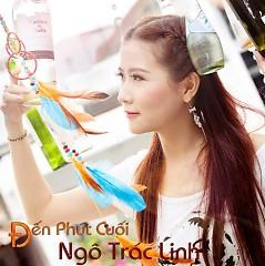 Đến Phút Cuối (Single) - Ngô Trác Linh