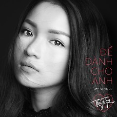 Để Dành Cho Anh (Single) - Huỳnh Minh Thủy (Thủy Top)