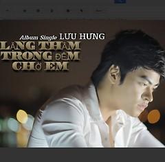 Lặng Thầm Trong Đêm Chờ Em (Single) - Lưu Hưng