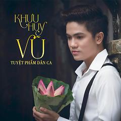 Album Tuyệt Phẩm Dân Ca - Khưu Huy Vũ