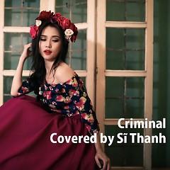 Criminal (Cover) - Sĩ Thanh