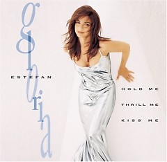 Hold Me, Thrill Me, Kiss Me - Gloria Estefan