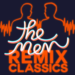 Remix Classics - The Men
