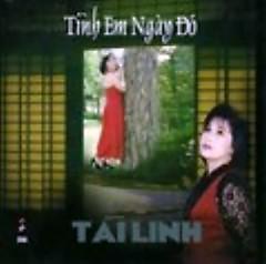 Tình Em Ngày Đó - Tài Linh ft. Chế Thanh
