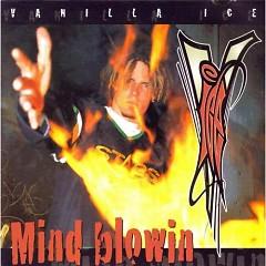 Mind Blowin' - Vanilla Ice