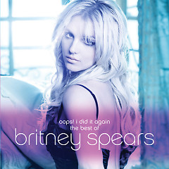 Oops I Did It Again (The Best Of Britney Spears) - Britney Spears