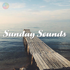 Những Bài Hát Cho Ngày Cuối Tuần (Sunday Sounds) - Various Artists