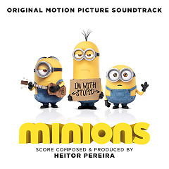 Minions OST - Heitor Pereira ft. The Minions ft. Various Artists