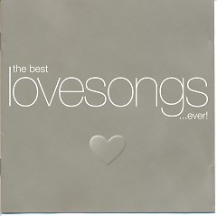 The Best Love Songs...Ever! (CD1) - Various Artists