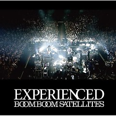Experienced - Boom Boom Satellites