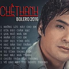Chế Thanh Bolero 2016 - Chế Thanh