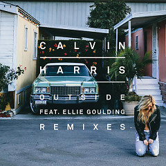 Outside (Remixes) - Calvin Harris,Ellie Goulding