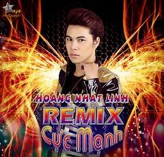 Hoàng Nhật Linh Remix - Hoàng Nhật Linh