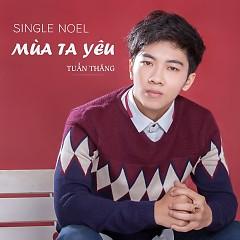 Mùa Ta Yêu (Single) - Tuấn Thăng
