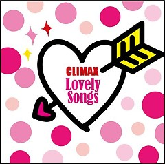 CLIMAX - Lovely Songs (CD1) - Various Artists