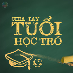 Chia Tay Tuổi Học Trò - Various Artists