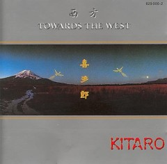 Towards The West - Kitaro