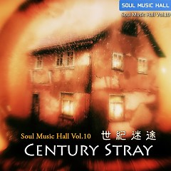 Soul Music Hall Vol 10 Century Stray CD 1 - Various Artists