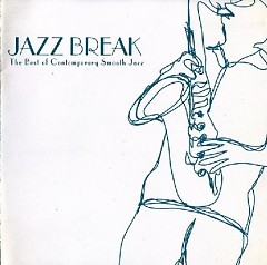 Jazz Break - The Best Of Contemporary Smooth Jazz - Various Artists