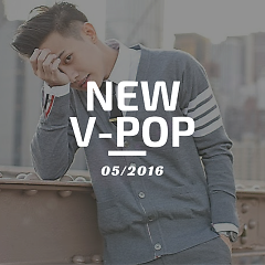 Nhạc Việt Mới Tháng 5/2016 - Various Artists