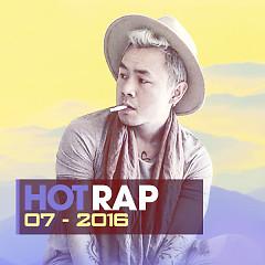 Nhạc Hot Rap Việt Tháng 7/2016 - Various Artists