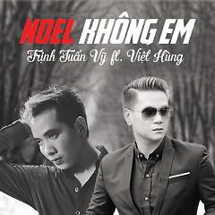 Album Noel Không Em (Single) - Trịnh Tuấn Vỹ ft. Việt Hùng