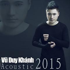 Album Vũ Duy Khánh Acoustic 2015 - Vũ Duy Khánh