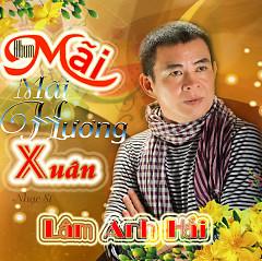 Mãi Mãi Hương Xuân (NS Lâm Anh Hải) - Trường Sơn,Kim Thư,Lưu Hiền Trinh,Diễm Thùy,Various Artists