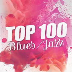 Album Top 100 Nhạc Blue/Jazz Âu Mỹ Hay Nhất - Various Artists