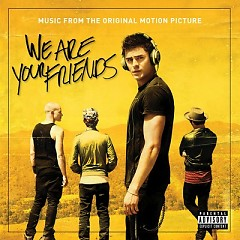 We Are Your Friends OST - Various Artists