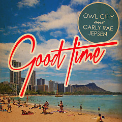 Good Time (Remixes) - EP - Owl City ft. Carly Rae Jepsen