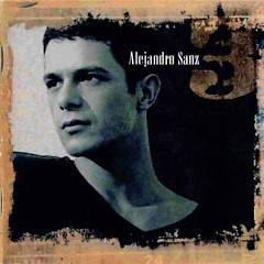 3 - Alejandro Sanz