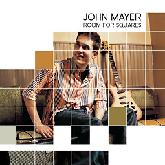 Room For Squares - John Mayer